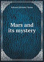 Mars and Its Mystery af Edward Sylvester Morse