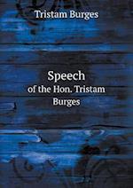 Speech of the Hon. Tristam Burges af Tristam Burges