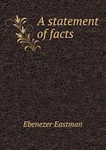 A statement of facts af Ebenezer Eastman