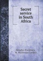Secret Service in South Africa af Douglas Blackburn