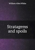 Stratagems and Spoils af William Allen White