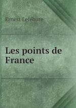 Les Points de France af Ernest Lefe Bure, Margaret Taylor Johnston