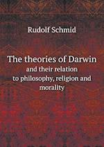 The theories of Darwin and their relation to philosophy, religion and morality af G. A. Zimmermann, Rudolf Schmid