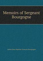 Memoirs of Sergeant Bourgogne