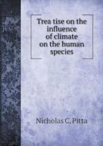 Trea Tise on the Influence of Climate on the Human Species af Nicholas C. Pitta