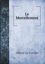 Le Morcellement af Alfred De Foville