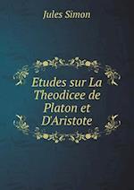Etudes Sur La Theodicee de Platon Et D'Aristote af Jules Simon