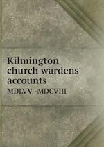 Kilmington Church Wardens' Accounts MDLVV -MDCVIII af Robert Cornish