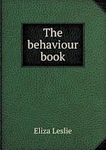 The Behaviour Book af Eliza Leslie