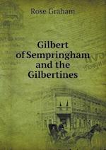 Gilbert of Sempringham and the Gilbertines