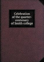 Celebration of the Quarter-Centenary of Smith College af Smith College