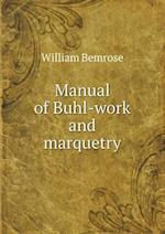 Manual of Buhl-Work and Marquetry af William Bemrose