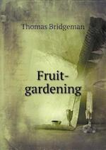 Fruit-Gardening af Thomas Bridgeman