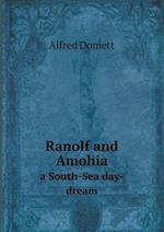 Ranolf and Amohia a South-Sea Day-Dream