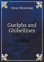 Guelphs and Ghibellines af Oscar Browning