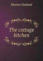 The Cottage Kitchen af Marion Harland