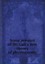 Some Account of Dr. Gall's New Theory of Physiognomy af C. W. Hufeland