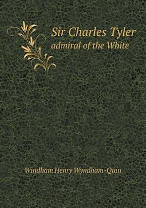 Sir Charles Tyler Admiral of the White