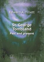 St. George Tombland Past and Present af Edward A. Tillett