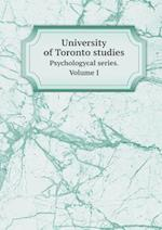 University of Toronto Studies Psychologycal Series. Volume I af A. Kirschmann