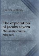 The Exploration of Jacobs Cavern McDonald County, Missouri