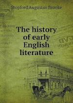The History of Early English Literature af Stopford Augustus Brooke
