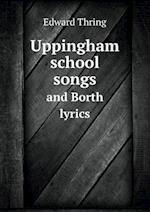 Uppingham School Songs and Borth Lyrics af Edward Thring
