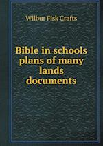 Bible in Schools Plans of Many Lands Documents af Wilbur Fisk Crafts