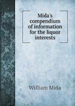 Mida's Compendium of Information for the Liquor Interests af William Mida