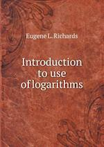 Introduction to use of logarithms af Eugene L. Richards