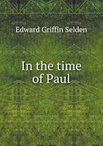 In the Time of Paul af Edward Griffin Selden