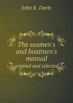The Seamen's and Boatmen's Manual Original and Selected af John K. Davis