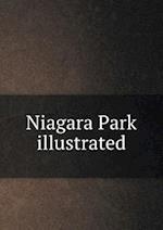 Niagara Park Illustrated af Alice Hyneman Rhine