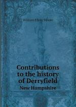 Contributions to the History of Derryfield New Hampshire af William Ellery Moore