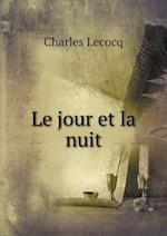 Le Jour Et La Nuit af Charles Lecocq
