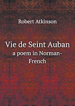 Vie de Seint Auban a Poem in Norman-French af Robert Atkinson