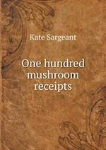One Hundred Mushroom Receipts af Kate Sargeant