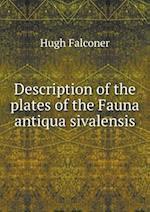 Description of the Plates of the Fauna Antiqua Sivalensis af Hugh Falconer
