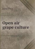 Open Air Grape Culture af John Phin