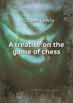 A Treatise on the Game of Chess af William Lewis