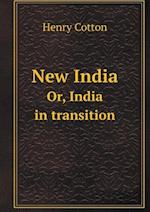 New India Or, India in Transition af Henry Cotton