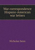 War Correspondence Hispano-American War Letters af Nicholas Senn