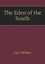The Eden of the South af Carl Webber