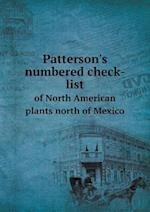 Patterson's numbered check-list of North American plants north of Mexico af Harry N. Patterson