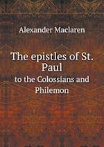 The Epistles of St. Paul to the Colossians and Philemon af Alexander Maclaren