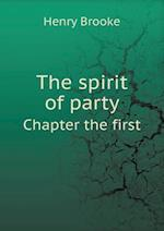 The Spirit of Party Chapter the First af Henry Brooke