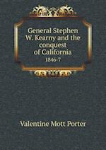 General Stephen W. Kearny and the Conquest of California 1846-7 af Valentine Mott Porter