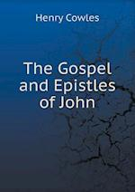 The Gospel and Epistles of John af Henry Cowles