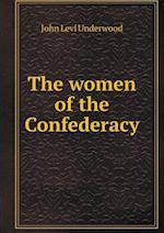 The Women of the Confederacy af John Levi Underwood