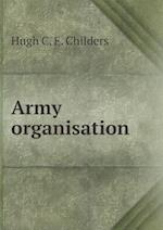 Army organisation af Hugh C. E. Childers